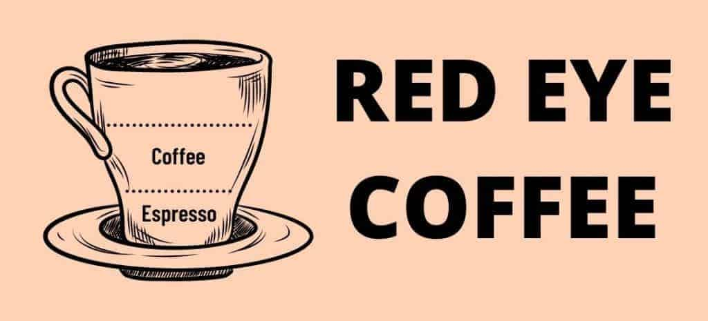What is a red eye coffee