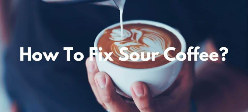 How To Fix Sour Coffee